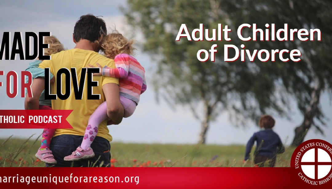 Podcast: Adult Children of Divorce, Part 1